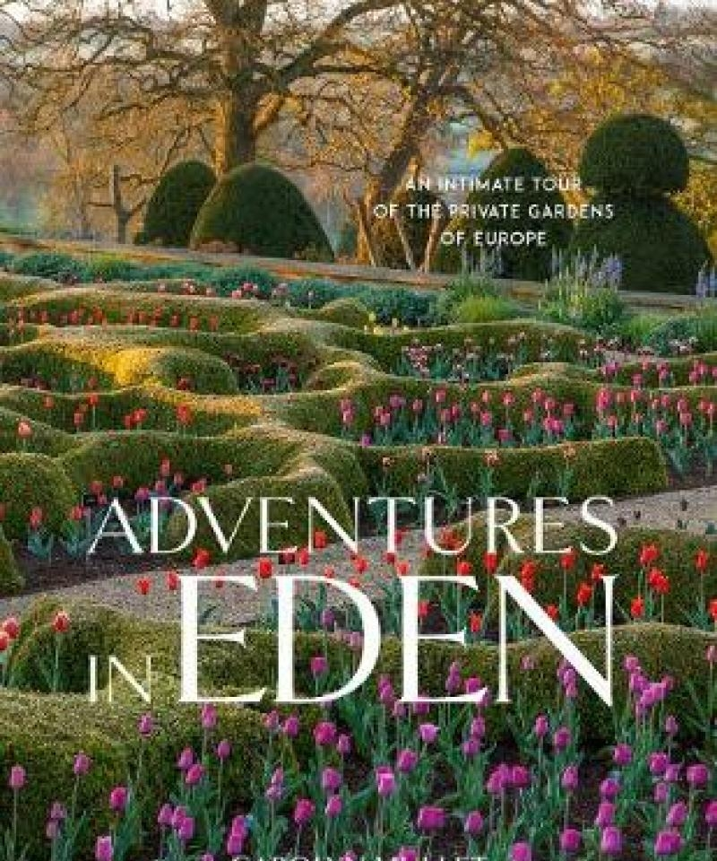 Adventures In Eden An Intimate Tour Of The Private Gardens Of Europe De Carolyn Mullet The Portugal News